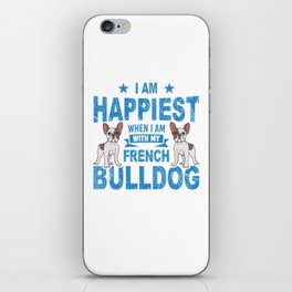 I Am Happiest When I Am With My French Bulldog wb iPhone Skin