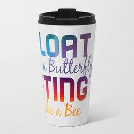 FLOAT like a butterfly STING like a bee Travel Mug