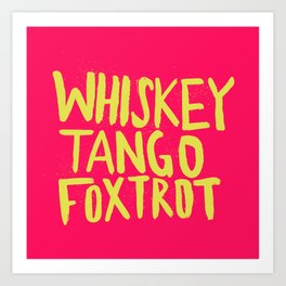 Whiskey Tango Foxtrot - Color Edition Art Print