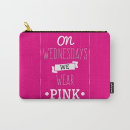 On Wednesdays we wear pink Carry-All Pouch