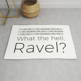 What the hell, Ravel? Rug