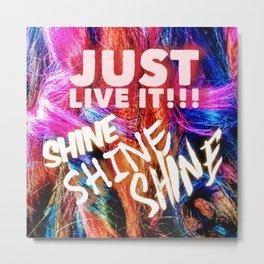 just live it Metal Print