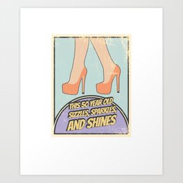 Fabulous Retro 50 Year Old Sizzles Sparkles Shines Art Print