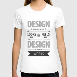 Design is how it works T-shirt