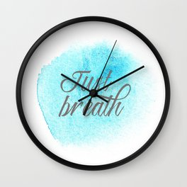 Motivation poster and inspiration word, text or quote. Just breath. Wall Clock