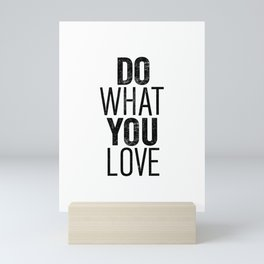Do What You Love black and white typography poster black-white design bedroom wall art home decor Mini Art Print