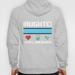 Daughter Level Unlocked Gift for a New Daughter Gamer Hoody