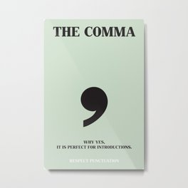 Respect Punctuation: Comma Metal Print