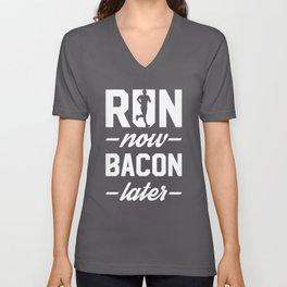 Run Now Bacon Later Unisex V-Neck