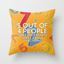 5 Out Of 4 People Fun Cool Math Quote Pun Throw Pillow