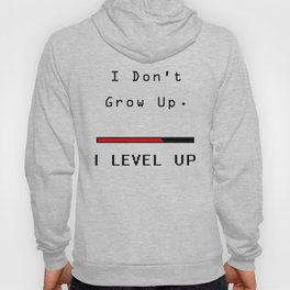 I DOn't Grow Up, I Level Up - Nerd Gamer Hoody