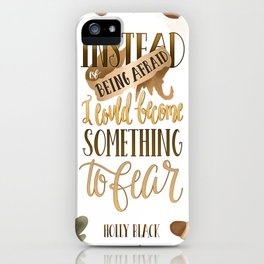 INSTEAD OF BEING AFRAID iPhone Case