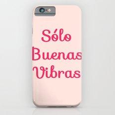 Sólo Buenas Vibras Slim Case iPhone 6s