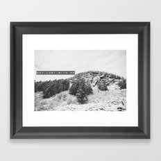GET LOST WITH ME in the MONTANA MOUNTAINS  Framed Art Print