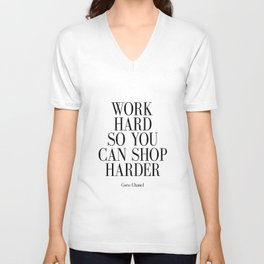 Work Hard So You Can Shop Harder Unisex V-Neck