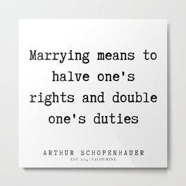 23      Arthur Schopenhauer Quote   191226 Metal Print