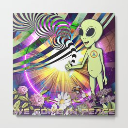 We Come In Peace Metal Print