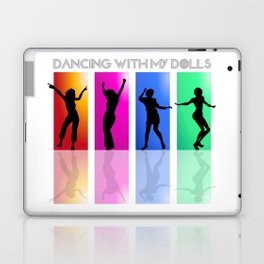 Dancing with my dolls Laptop & iPad Skin