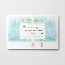 I am pinned on The Specialty Cacao & Chocolate Map Metal Print