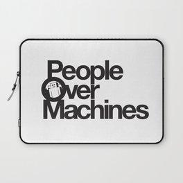 People Over Machines Laptop Sleeve