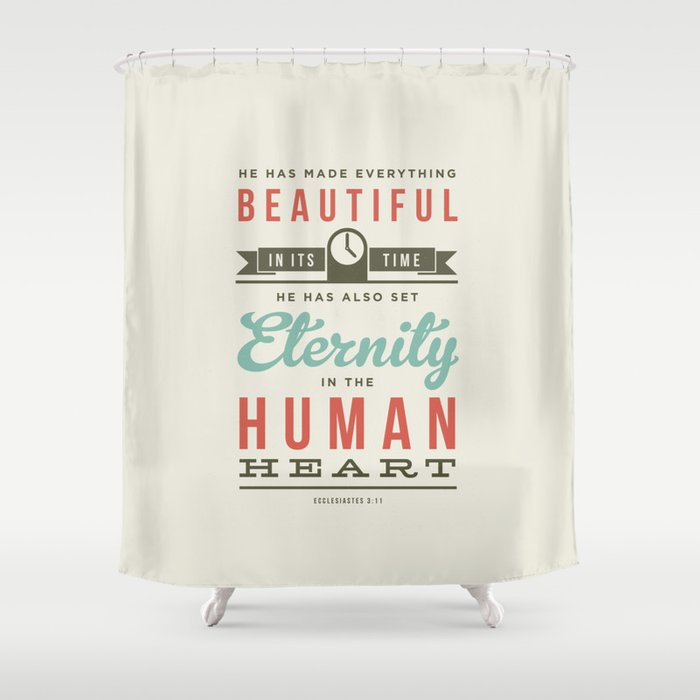 He has made everything beautiful Shower Curtain