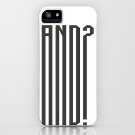 AND? iPhone Case