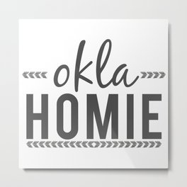 OKLA HOMIE - Oklahoma Love Metal Print