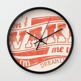 Don't wake me up Wall Clock