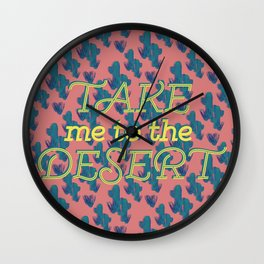 Take me to the Desert #society6 #decor #buyart Wall Clock