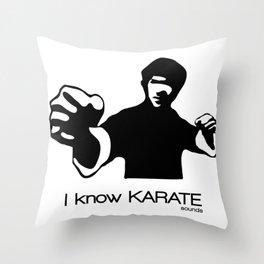 I Know Karate (sounds) Throw Pillow