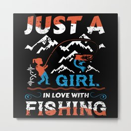 Just a Fishing Girl in love with Fishing Metal Print