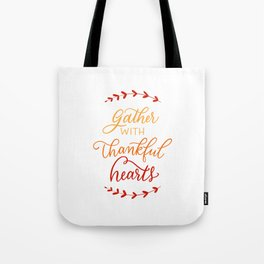gather with thankful hearts Tote Bag