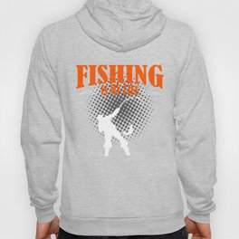 Fishing Is My Life Hoody