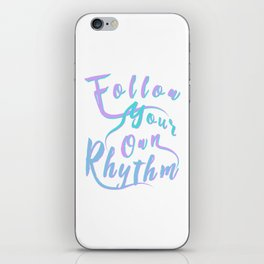 Follow Your Own Rhythm tk iPhone Skin