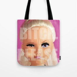 BITCH PLEASE Tote Bag