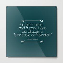 A Good Head and A Good Heart Metal Print
