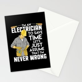 Electrician Gift: I'm An Electrician I'm Never Wrong Stationery Cards
