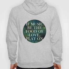 """If music be the food of love..."" Hoody"
