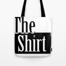 The Shirt Tote Bag