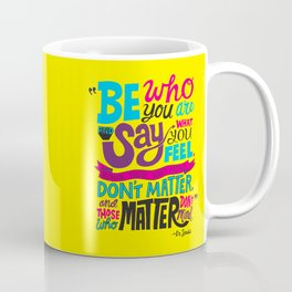 Be Who You Are... Coffee Mug