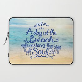 A day at the Beach restores the Soul Laptop Sleeve