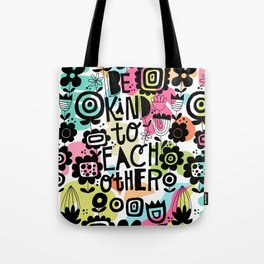 be kind to each other Tote Bag