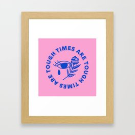 Tough Times Framed Art Print