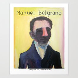 Manuel Belgrano por Diego Manuel Art Print