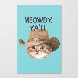 Meowdy Canvas Print