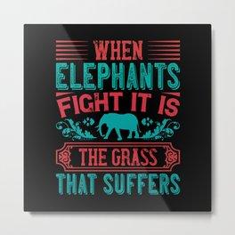 Elephant Quote - 47 Metal Print