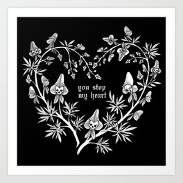 You Stop My Heart Art Print