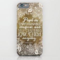 Love Them Anyway Slim Case iPhone 6s