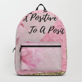 A positive attitude leads to a positive outcome Backpack