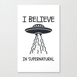 I believe in Supernatural Canvas Print